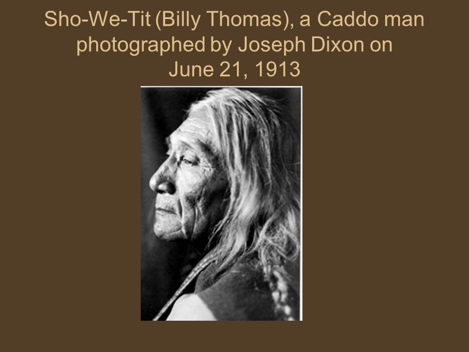 Sho-We-Tit (Billy Thomas), a Caddo man photographed by Joseph Dixon on June 21, 1913