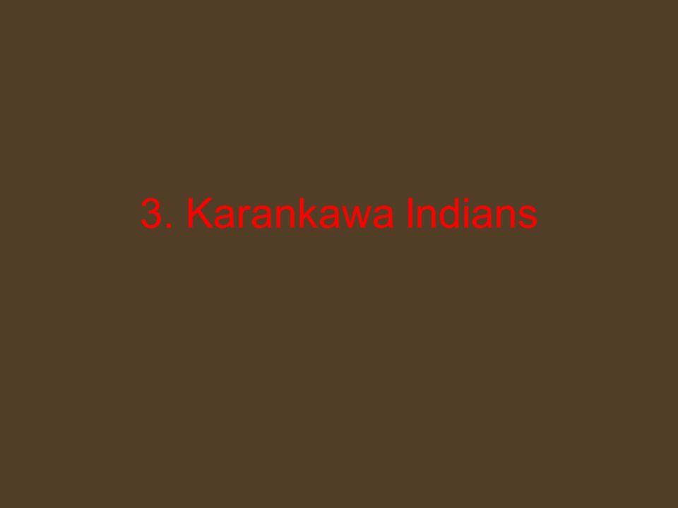 3. Karankawa Indians