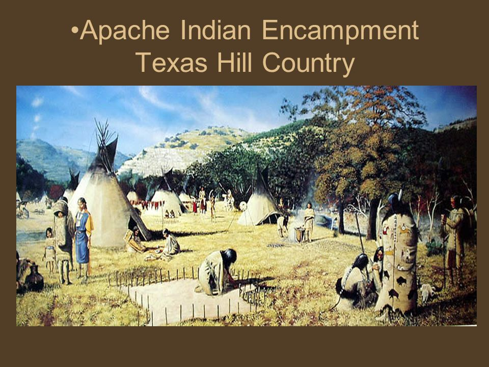 Apache Indian Encampment Texas Hill Country