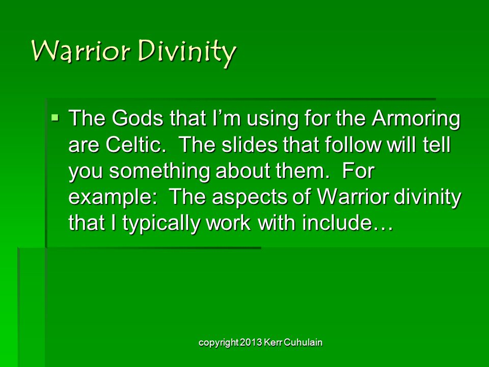 Warrior Divinity  The Gods that I'm using for the Armoring are Celtic.