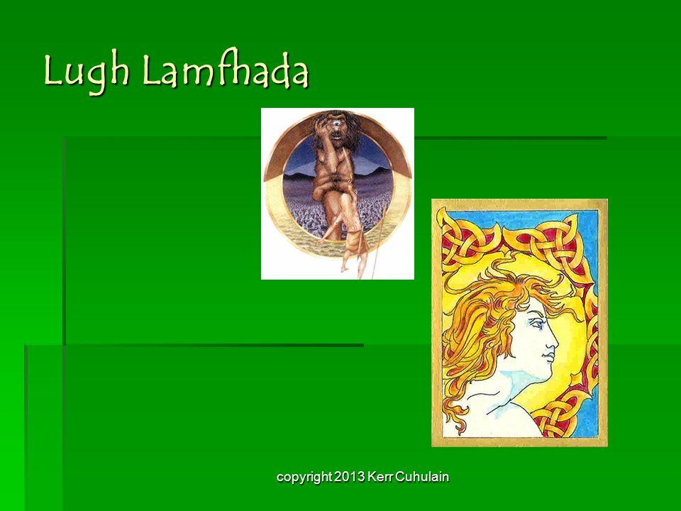 Lugh Lamfhada copyright 2013 Kerr Cuhulain