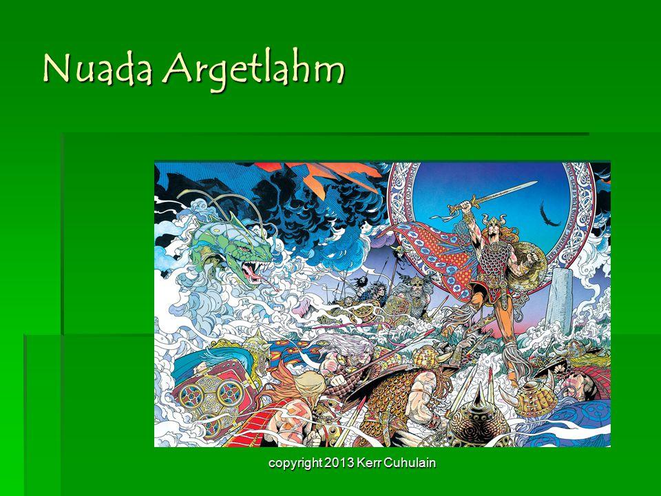 Nuada Argetlahm copyright 2013 Kerr Cuhulain