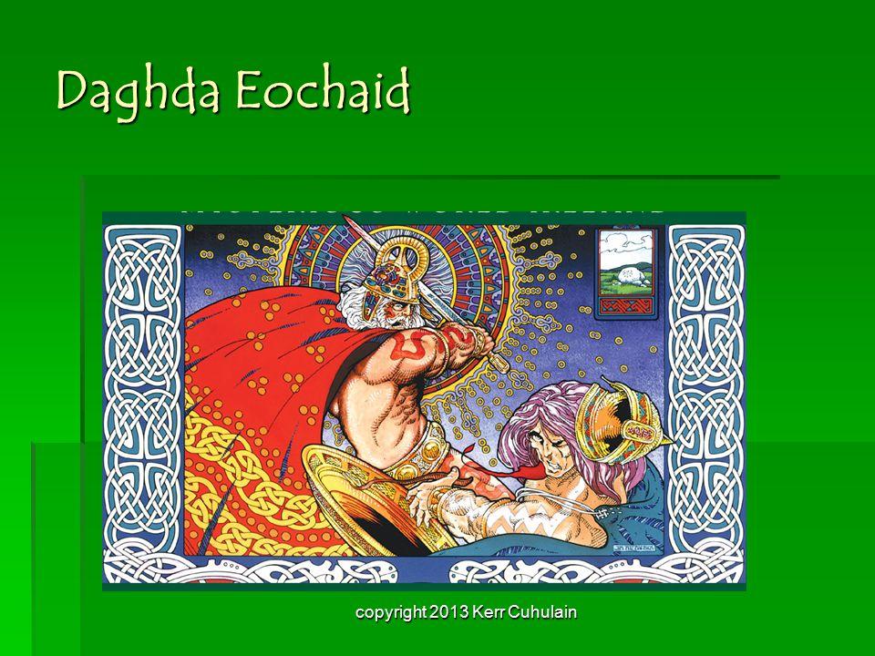 Daghda Eochaid copyright 2013 Kerr Cuhulain