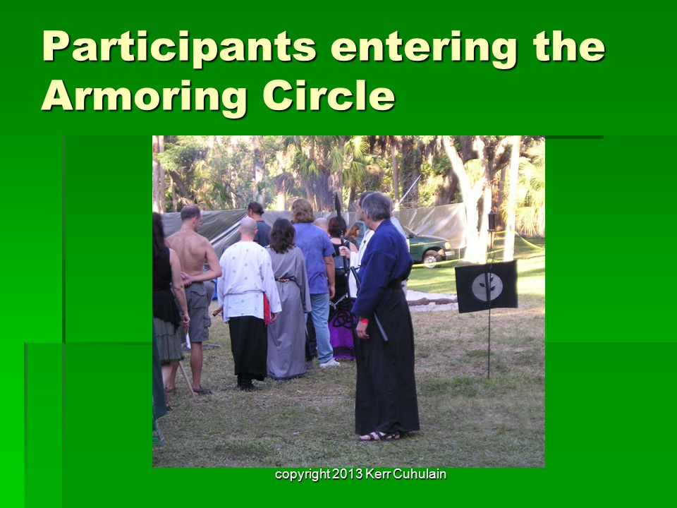 Participants entering the Armoring Circle copyright 2013 Kerr Cuhulain