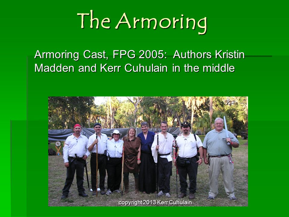 The Armoring Armoring Cast, FPG 2005: Authors Kristin Madden and Kerr Cuhulain in the middle copyright 2013 Kerr Cuhulain
