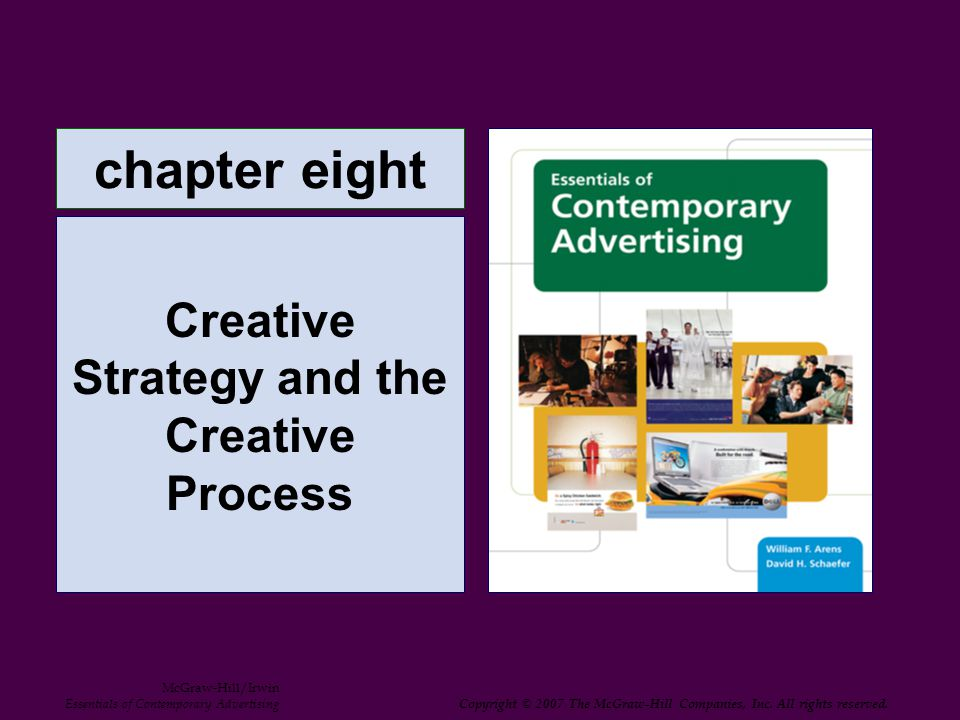 8-2 Objectives_1  Discuss the meaning and importance of creativity  Identify the members of the creative m and their primary responsibilities  Tell how to differentiate great advertising from the ordinary  Explain the role of the creative strategy and its principal elements