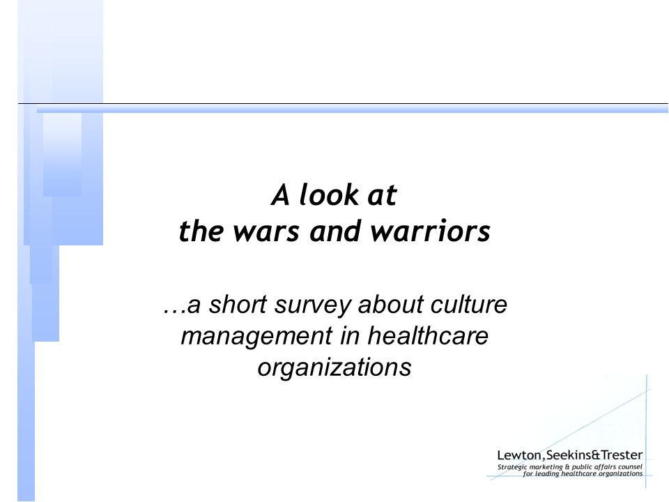 A look at the wars and warriors …a short survey about culture management in healthcare organizations