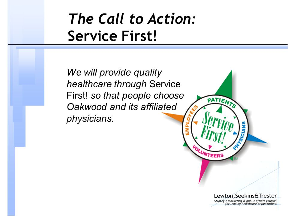 The Call to Action: Service First. We will provide quality healthcare through Service First.