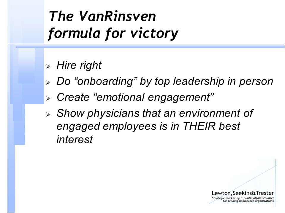 """The VanRinsven formula for victory  Hire right  Do """"onboarding"""" by top leadership in person  Create """"emotional engagement""""  Show physicians that a"""