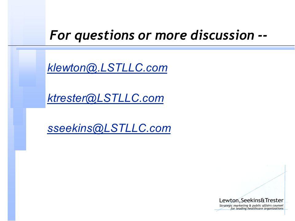 For questions or more discussion -- klewton@.LSTLLC.com ktrester@LSTLLC.com sseekins@LSTLLC.com