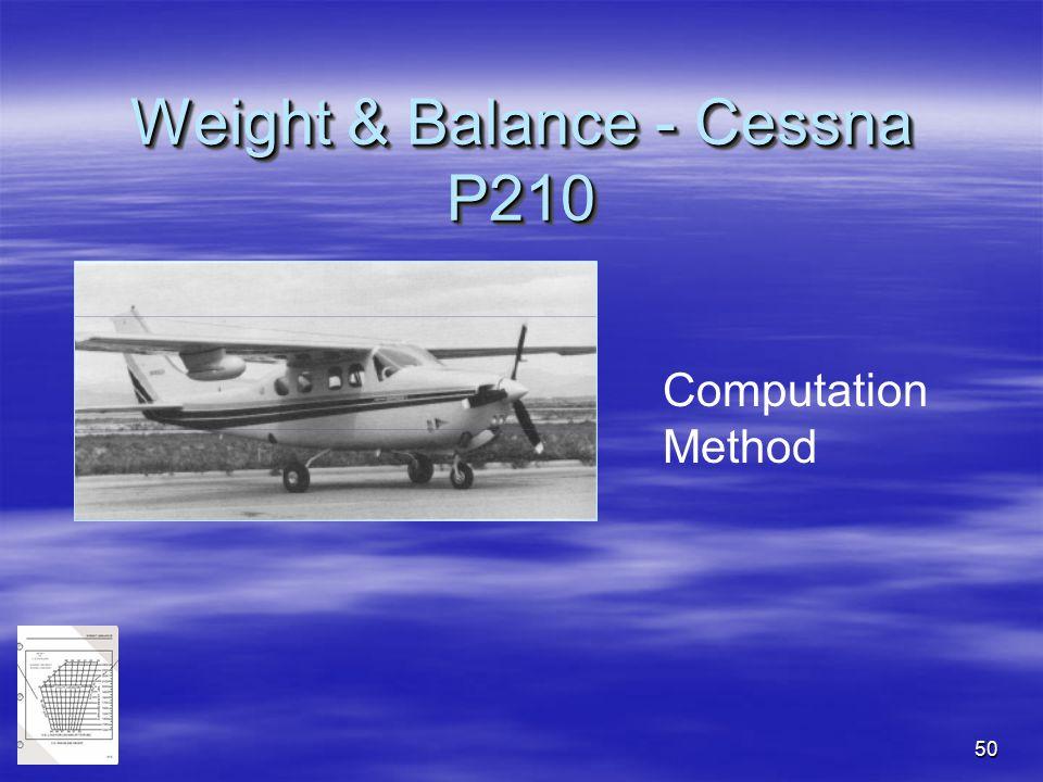 50 Weight & Balance - Cessna P210 Computation Method