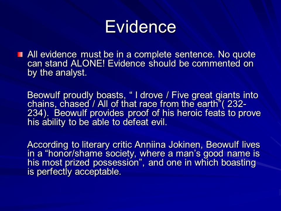 Evidence All evidence must be in a complete sentence.