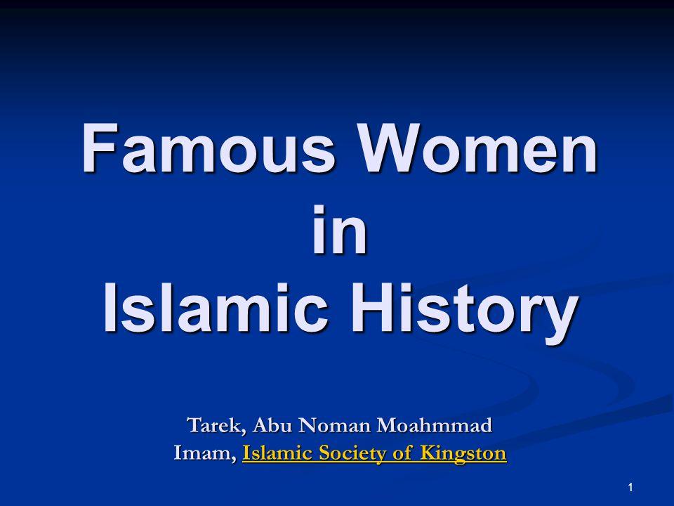 1 Famous Women in Islamic History Tarek, Abu Noman Moahmmad Imam, Islamic Society of Kingston Islamic Society of KingstonIslamic Society of Kingston