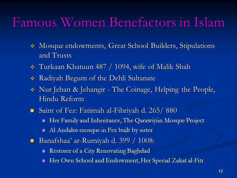 12 Famous Women Benefactors in Islam  Mosque endowments, Great School Builders, Stipulations and Trusts  Turkaan Khatuun 487 / 1094, wife of Malik S