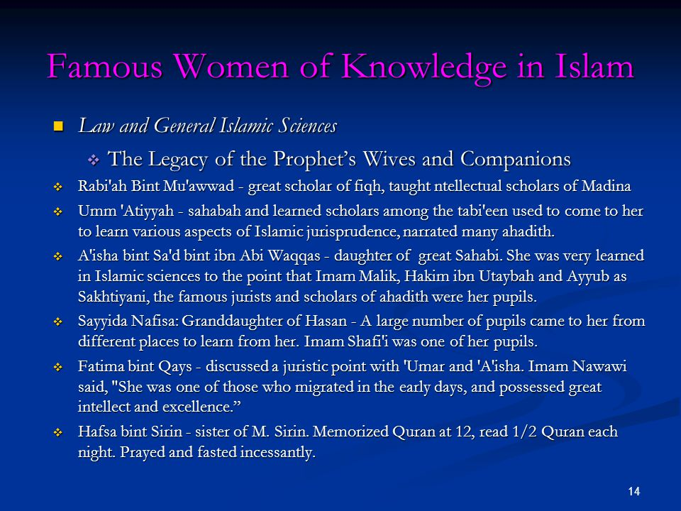 14 Famous Women of Knowledge in Islam Law and General Islamic Sciences Law and General Islamic Sciences  The Legacy of the Prophet's Wives and Compan