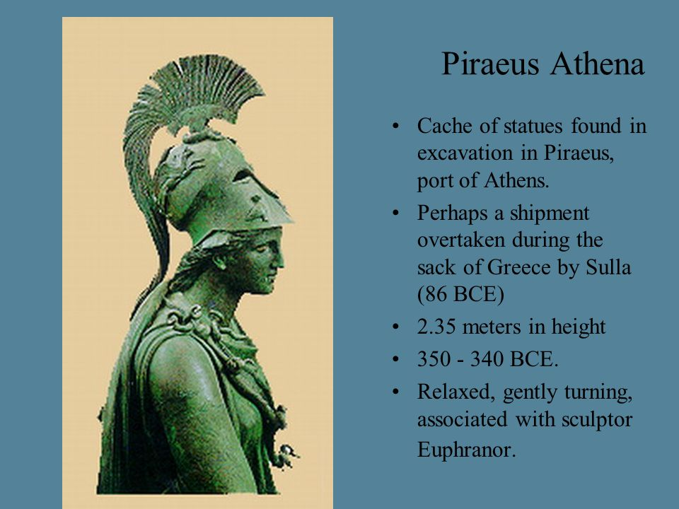 Piraeus Athena Cache of statues found in excavation in Piraeus, port of Athens. Perhaps a shipment overtaken during the sack of Greece by Sulla (86 BC