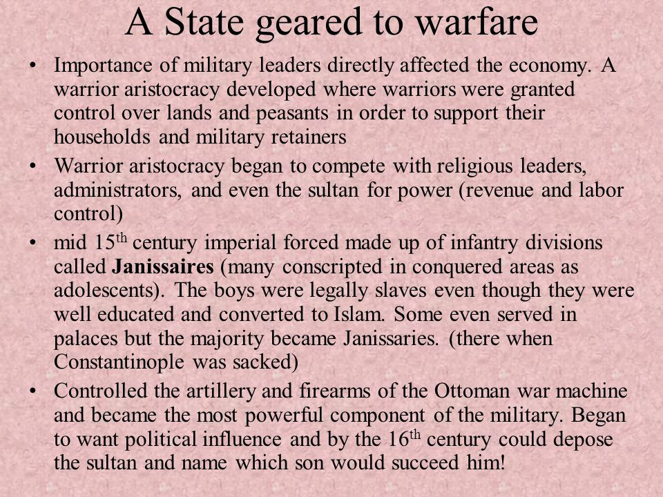A State geared to warfare Importance of military leaders directly affected the economy. A warrior aristocracy developed where warriors were granted co