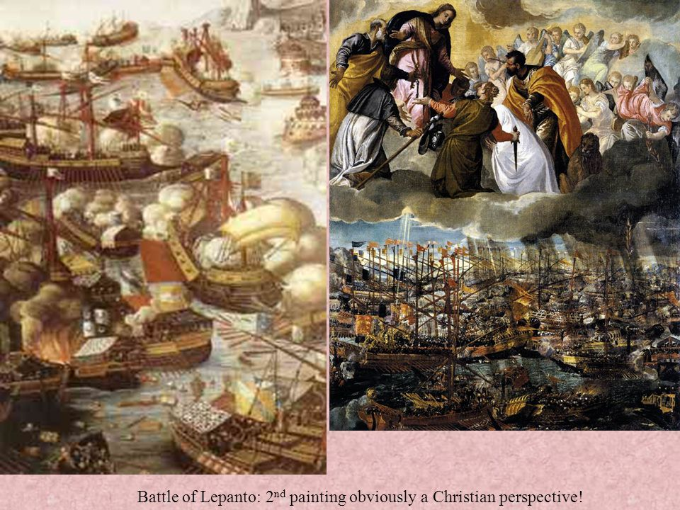 Battle of Lepanto: 2 nd painting obviously a Christian perspective!