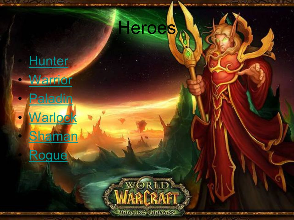 Hunter Warrior Paladin Warlock Shaman Rogue