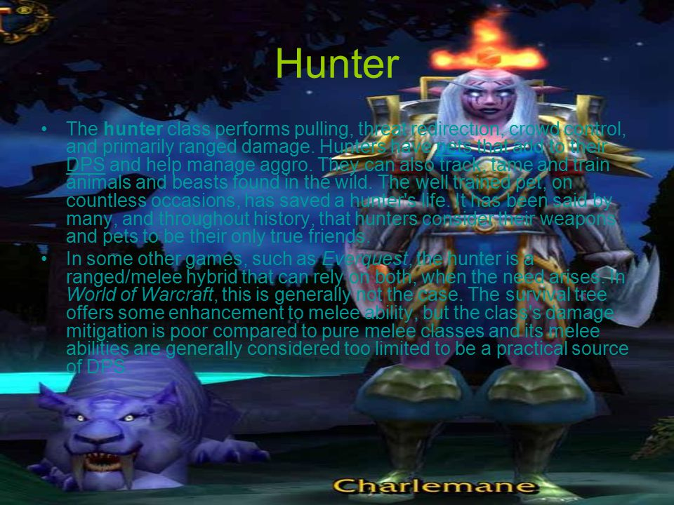 Hunter The hunter class performs pulling, threat redirection, crowd control, and primarily ranged damage.