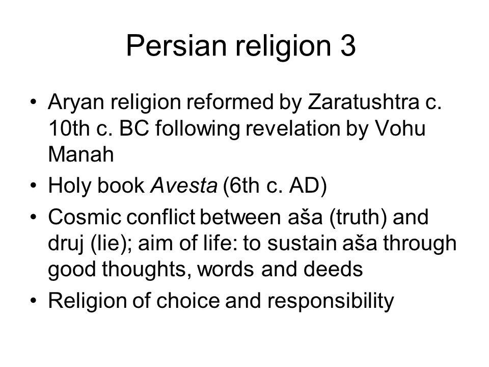 Persian religion 3 Aryan religion reformed by Zaratushtra c.