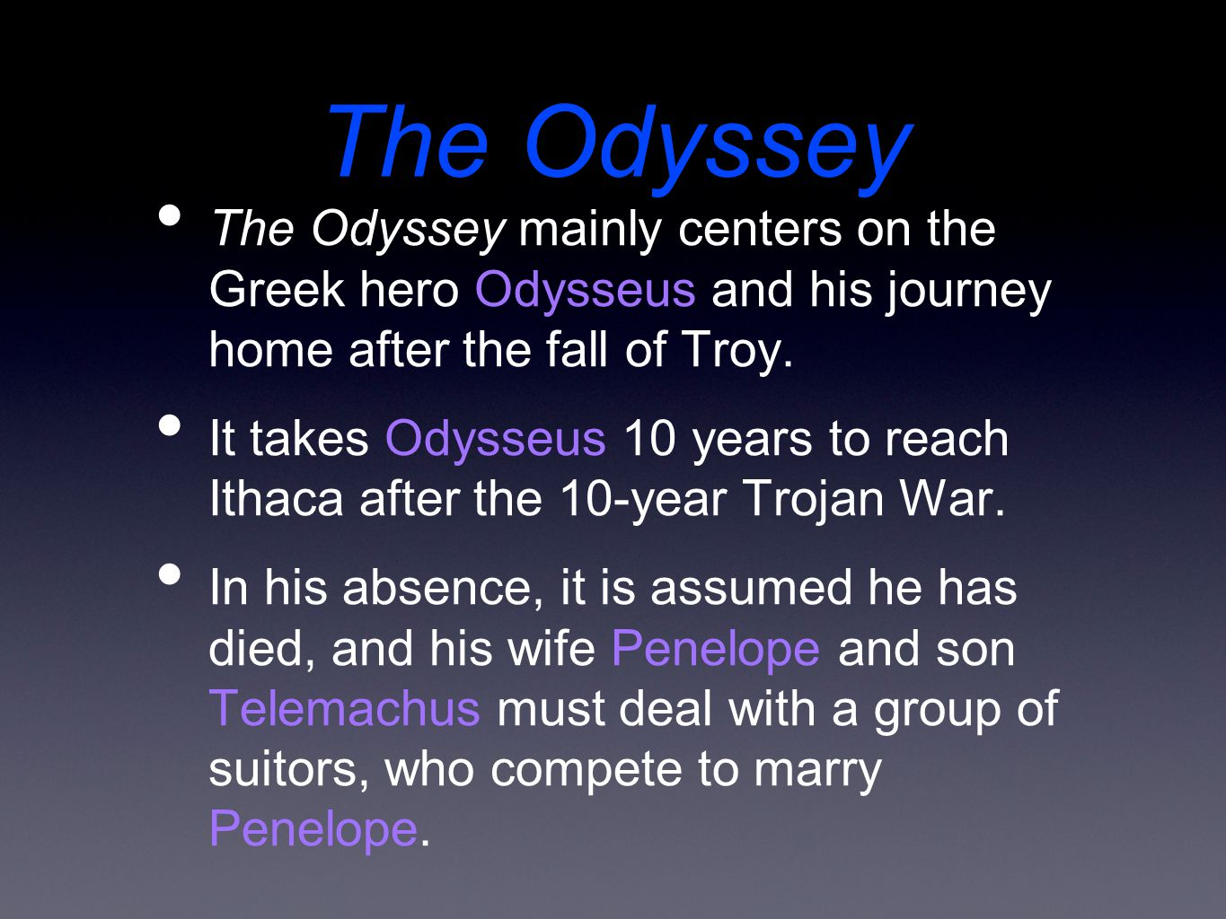 The Odyssey The Odyssey mainly centers on the Greek hero Odysseus and his journey home after the fall of Troy.