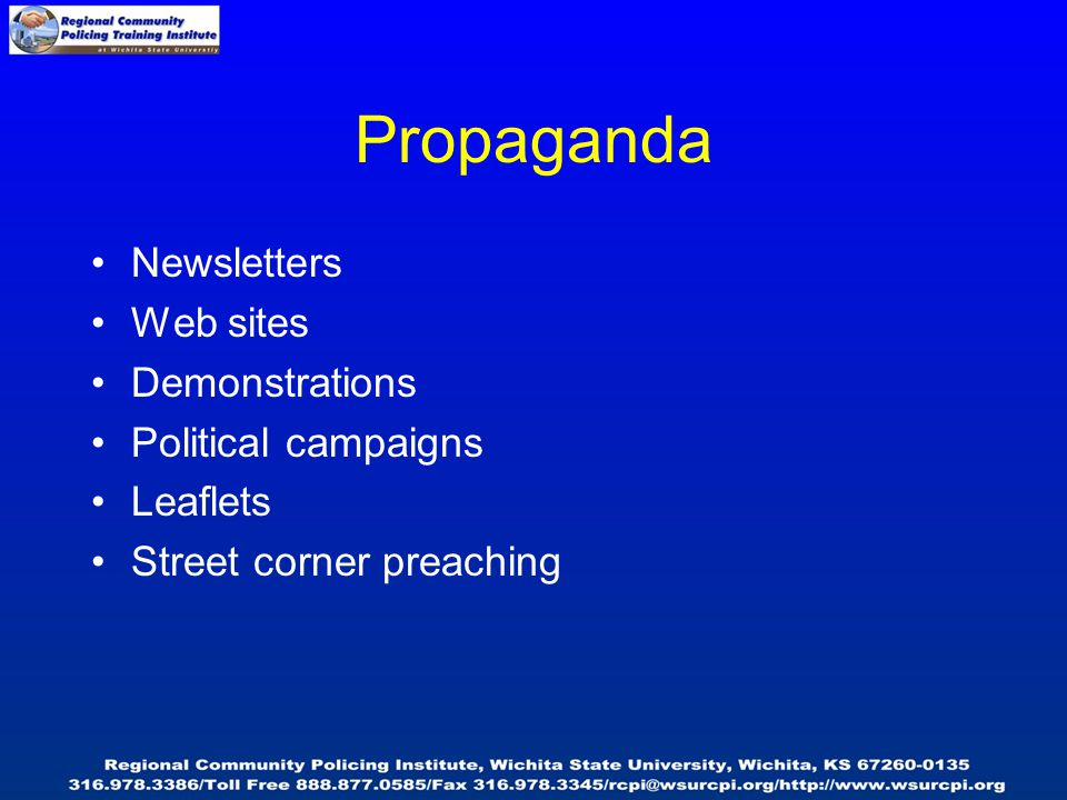 Propaganda Newsletters Web sites Demonstrations Political campaigns Leaflets Street corner preaching