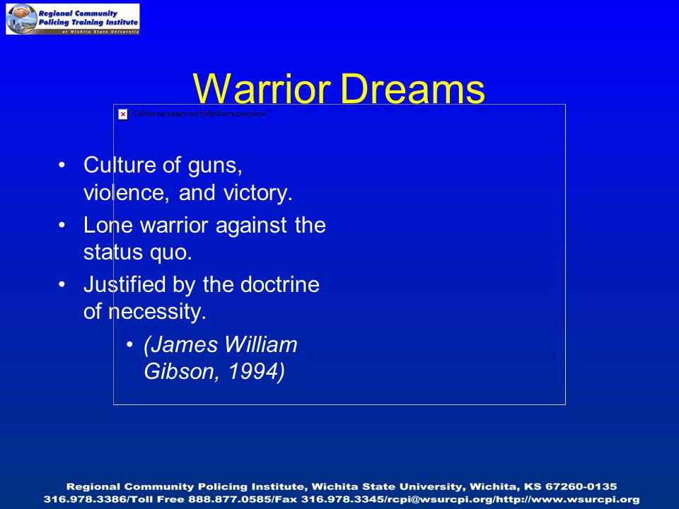 Warrior Dreams Culture of guns, violence, and victory.