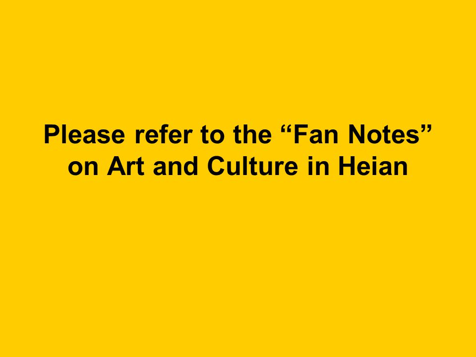Please refer to the Fan Notes on Art and Culture in Heian