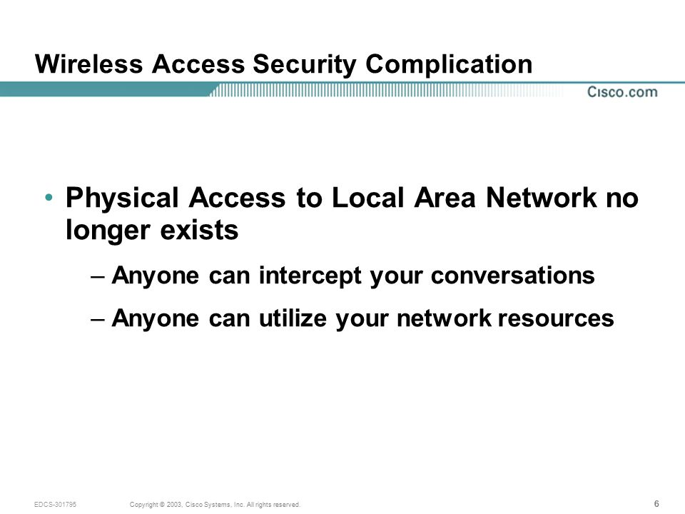 17 Copyright © 2003, Cisco Systems, Inc.All rights reserved.