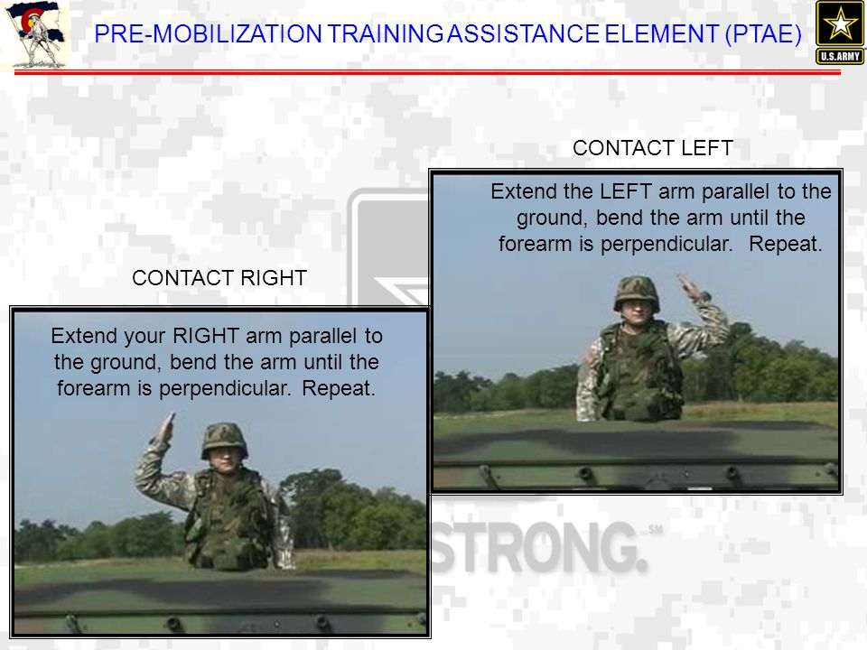 PRE-MOBILIZATION TRAINING ASSISTANCE ELEMENT (PTAE) Extend the LEFT arm parallel to the ground, bend the arm until the forearm is perpendicular. Repea