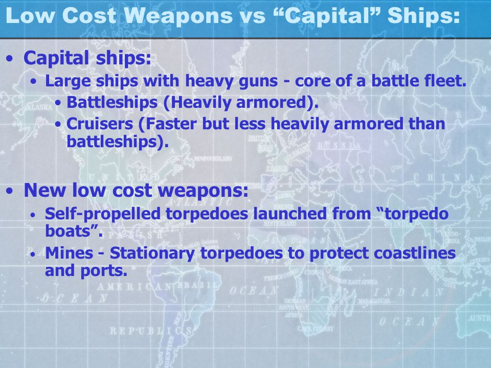Low Cost Weapons vs Capital Ships: Capital ships: Large ships with heavy guns - core of a battle fleet.