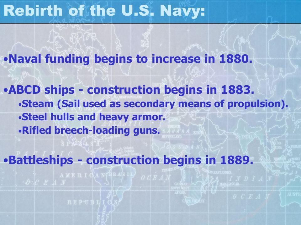 Rebirth of the U.S. Navy: Naval funding begins to increase in 1880.