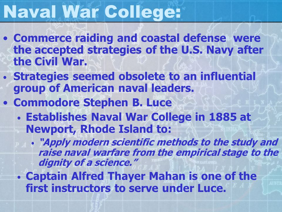 Naval War College: Commerce raiding and coastal defense were the accepted strategies of the U.S.