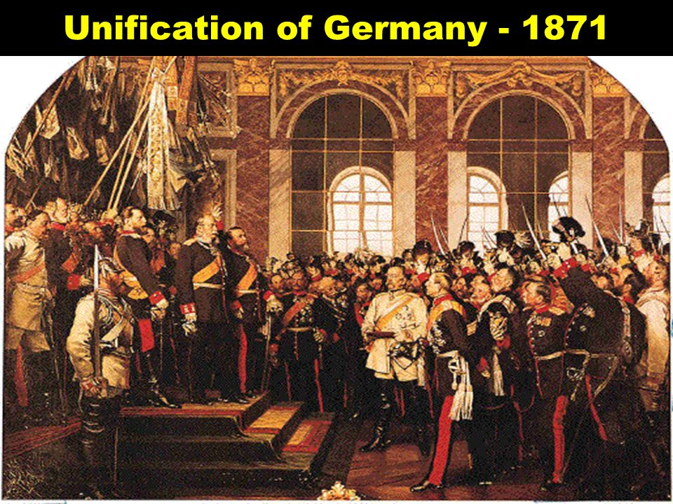Unification of Germany - 1871