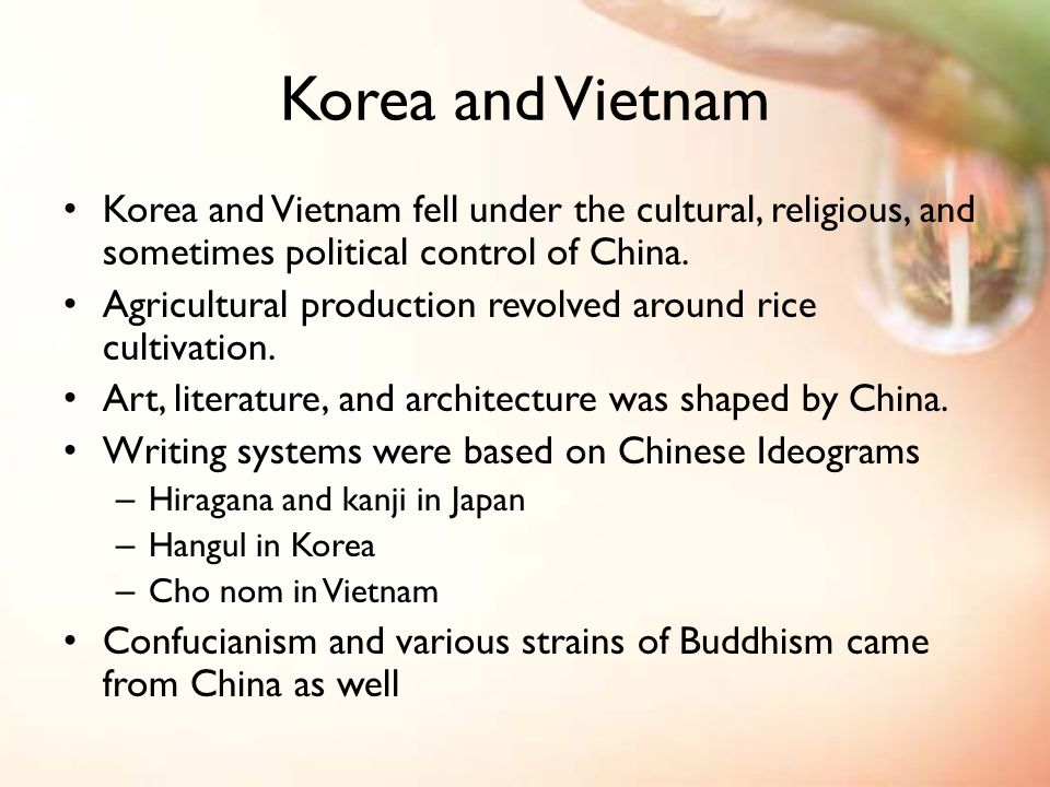 Korea and Vietnam fell under the cultural, religious, and sometimes political control of China.
