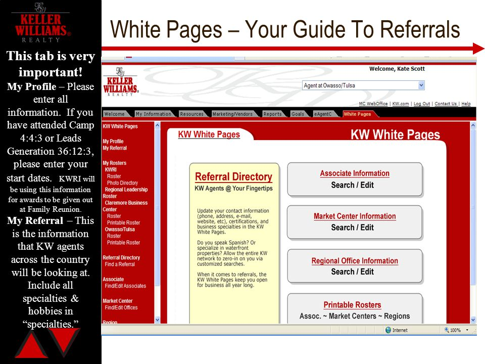 White Pages – Your Guide To Referrals This tab is very important! My Profile – Please enter all information. If you have attended Camp 4:4:3 or Leads