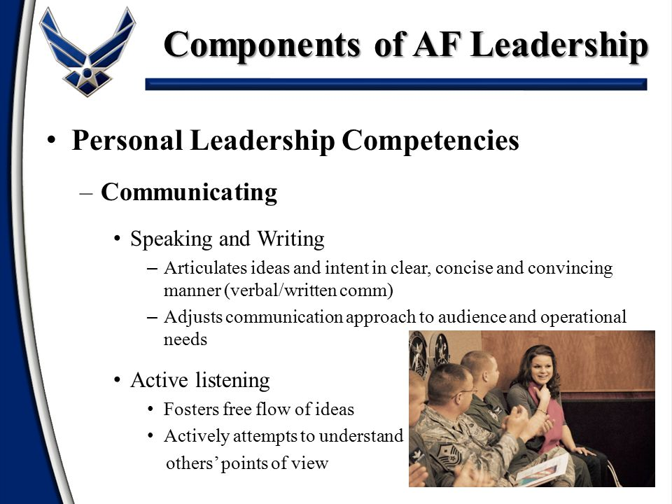 Personal Leadership Competencies –Communicating Speaking and Writing – Articulates ideas and intent in clear, concise and convincing manner (verbal/wr