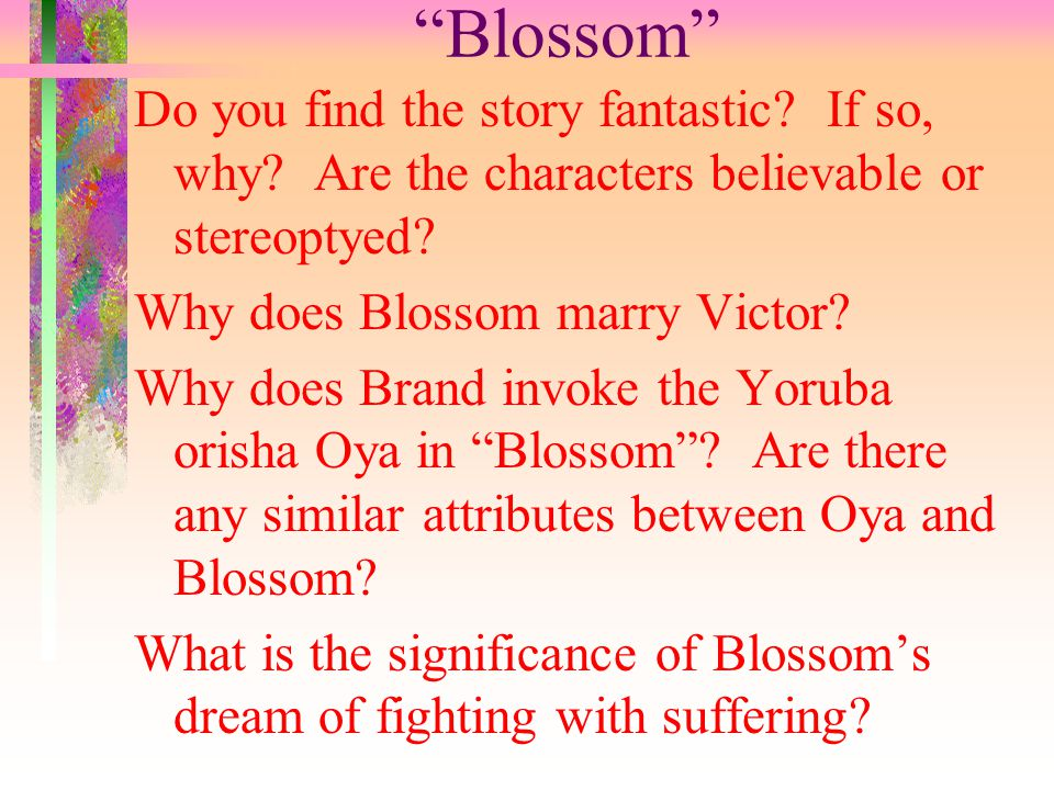 Blossom Do you find the story fantastic. If so, why.