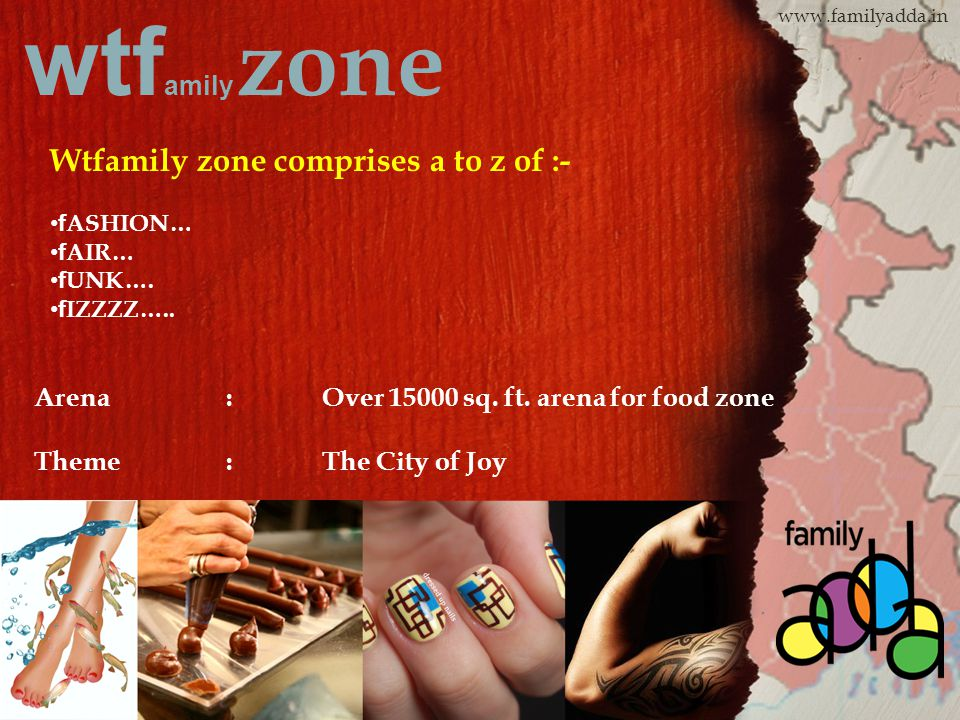 wtf amily zone www.familyadda.in Arena:Over 15000 sq.