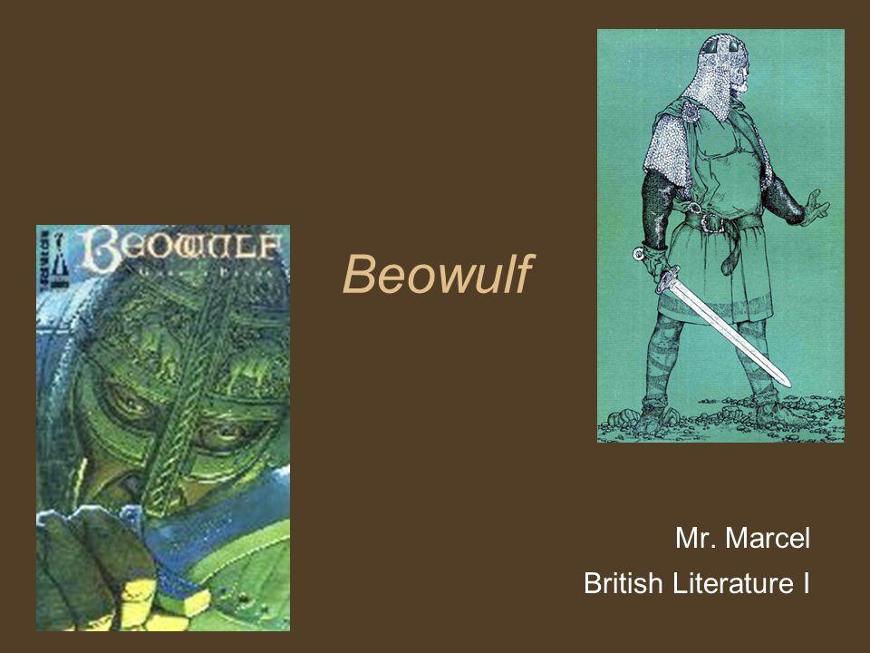 Beowulf Mr. Marcel British Literature I