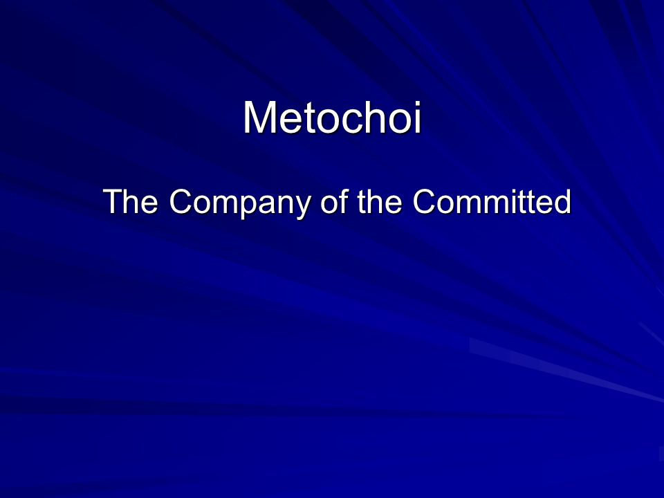 Metochoi The Company of the Committed