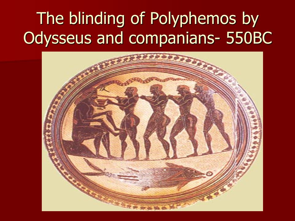 The blinding of Polyphemos by Odysseus and companians- 550BC