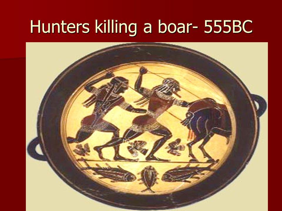 Hunters killing a boar- 555BC