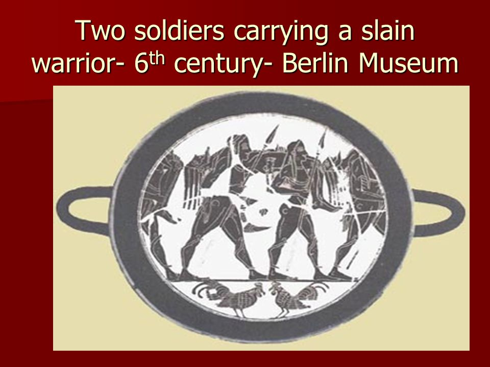 Two soldiers carrying a slain warrior- 6 th century- Berlin Museum