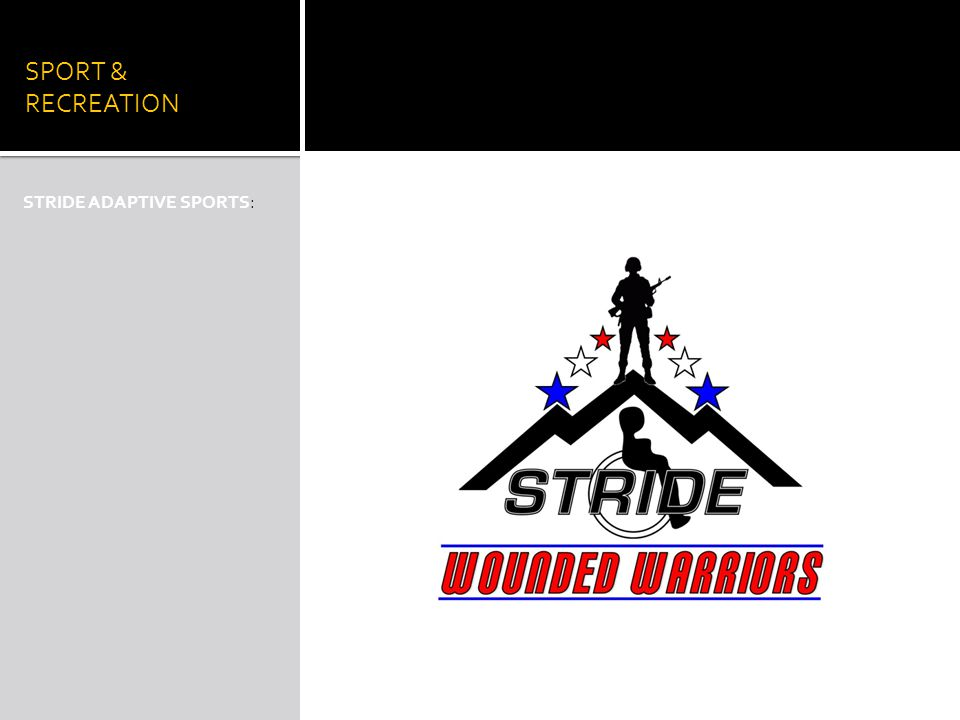SPORT & RECREATION STRIDE ADAPTIVE SPORTS: