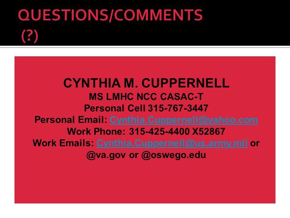 CYNTHIA M. CUPPERNELL MS LMHC NCC CASAC-T Personal Cell 315-767-3447 Personal Email: Cynthia.Cuppernell@yahoo.comCynthia.Cuppernell@yahoo.com Work Pho