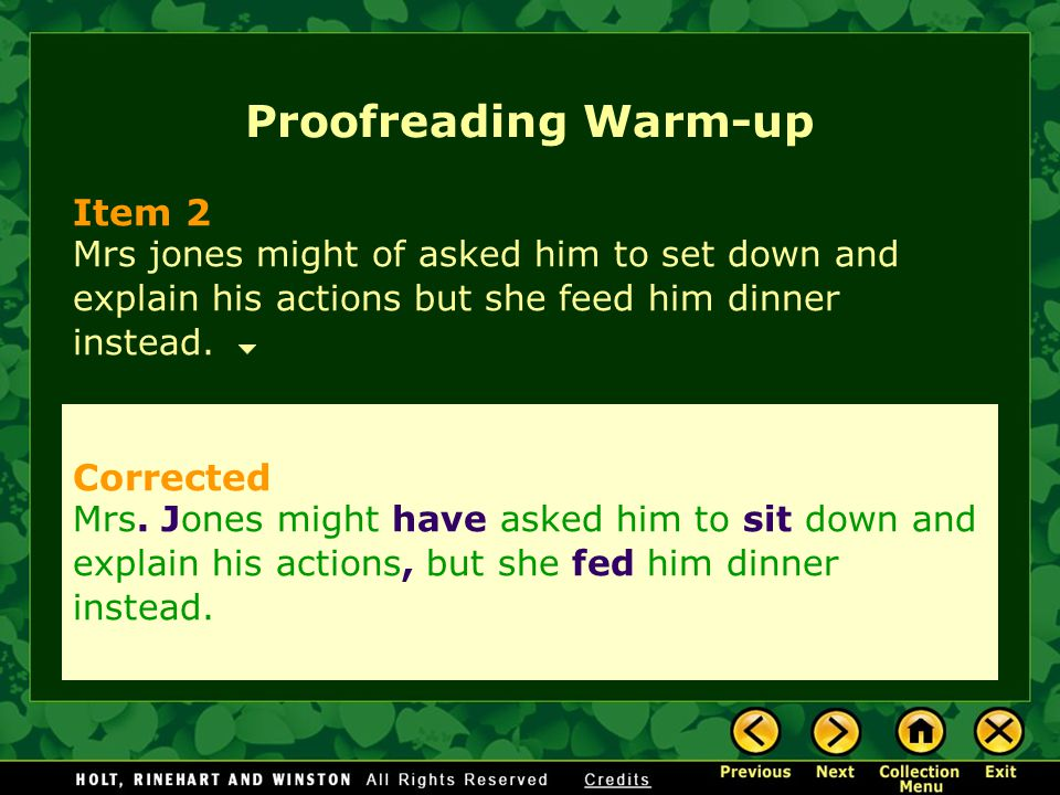 Proofreading Warm-up Item 3 mrs jones doesnt say too Roger get you're life in order Corrected Mrs.