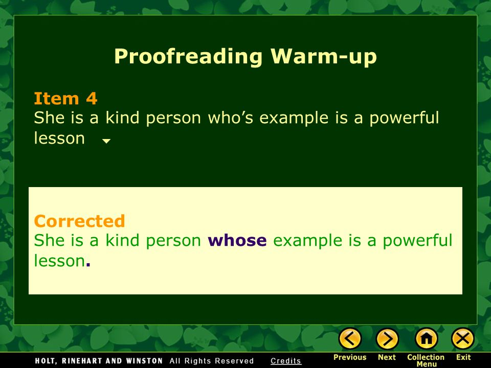 Proofreading Warm-up Item 5 even if you have everything in life arranged the way youve planed there may be surprises.