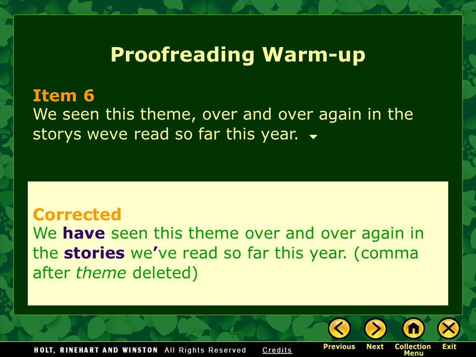 Proofreading Warm-up Item 6 We seen this theme, over and over again in the storys weve read so far this year.